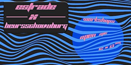 Estrade x Beursschouwburg: workshop 12/08 tickets