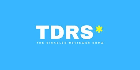 The Disabled Reviewer Show tickets