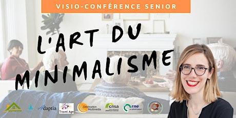 Visio-conférence senior  GRATUITE - Moins mais mieux, l'art du minimalisme billets