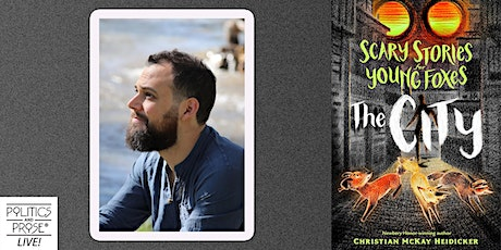 P&P Live! Christian McKay Heidicker: SCARY STORIES FOR YOUNG FOXES:THE CITY tickets