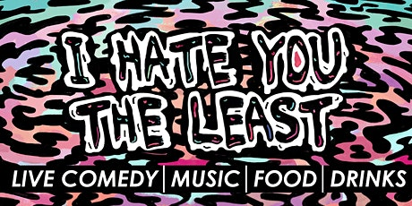 I Hate You The Least Comedy: Outdoor Bar Show - 8/04 tickets