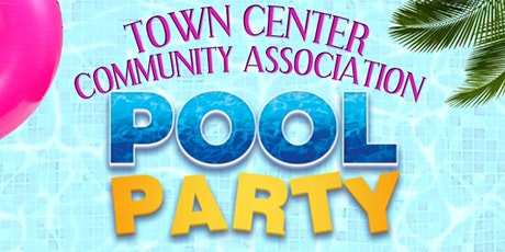 Town Center Community Association Pool Party tickets