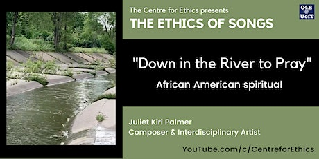 """The Ethics of Songs: Juliet Palmer on """"Down in the River"""" tickets"""