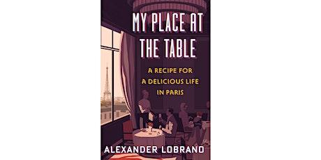 Alexander Lobrano + Anya von Bremzen: My Place at the Table tickets