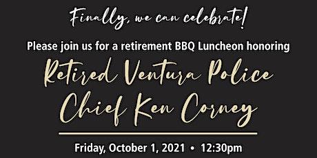 Retirement Celebration - Former Police Chief Ken Corney tickets