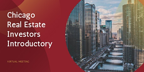 Chicago Real Estate Investors Introductory | Virtual Meeting tickets