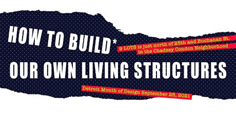 How to Build* Our Own Living Structures tickets
