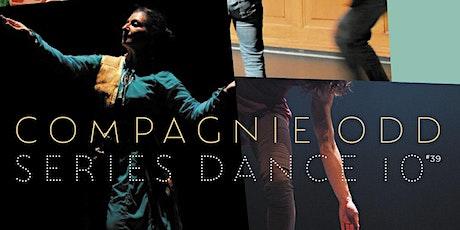 SERIES DANCE 10 #39 & COMPAGNIE ODD tickets