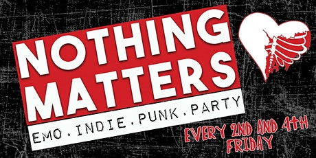 NOTHING MATTERS Emo | Indie | Punk Dance Party tickets
