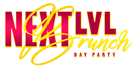 Next Lvl  Brunch Day Party tickets