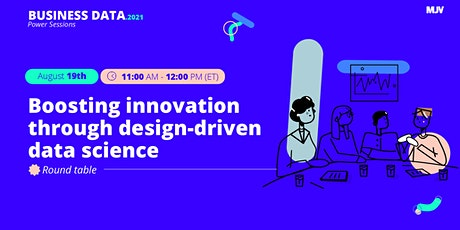 MJV Power Sessions:  Boosting innovation through design-driven data science tickets
