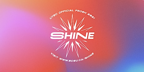 UTSC's Official Frosh 2021: SHINE tickets