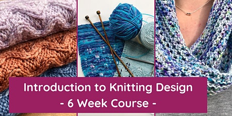Design your Own Knitting Pattern - 6 Week Online Course tickets