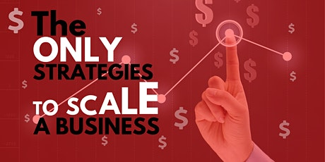 The ONLY Strategies That Scale A Business tickets