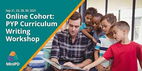Online Cohort: PYP Curriculum Writing Workshop tickets