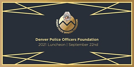 2021 Denver Police Officers Foundation Luncheon tickets