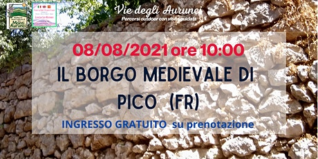 Vie degli Aurunci - Visita al Borgo medievale di Pico biglietti