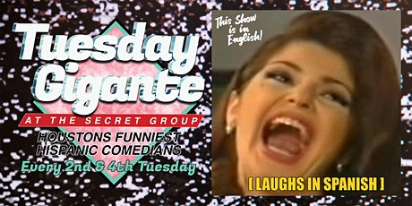 TUESDAY GIGANTE: Featuring Houston's Funniest Hispanic Comedians! tickets