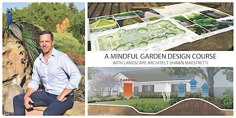 Four-Part Mindful Garden Design with Shawn Maestretti tickets