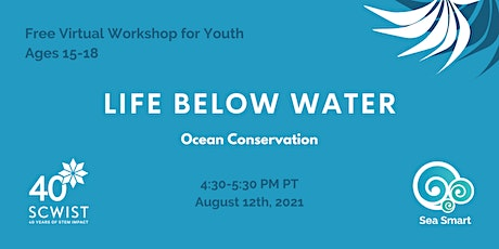 Life Below Water Ocean Conservation Workshop For Youth (15-18) tickets