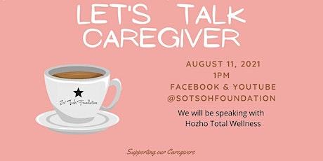 Let's Talk Caregiver - Hozho Total Wellness tickets