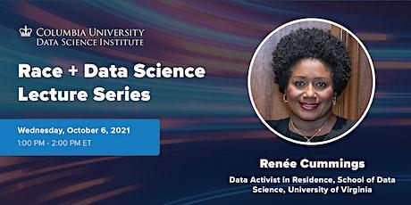 Race + Data Science: Renée Cummings, University of Virginia tickets