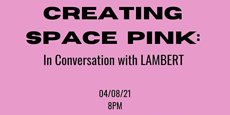 Creating Space Pink: In Conversation with LAMBERT tickets