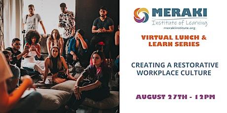 Creating a Restorative Workplace Culture Tickets