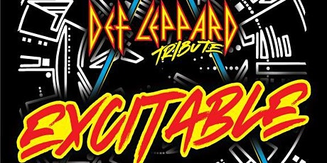 Excitable ( The Def Leppard Tribute) tickets
