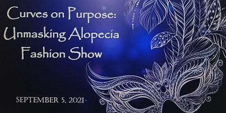 Curves on Purpose Unmasking Alopecia Fashion Show tickets