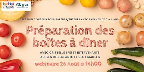 Préparation des boîtes à dîner (Session conseils pour parents/tuteurs) billets