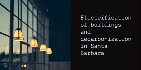 Electrification of buildings and decarbonization in Santa Barbara tickets
