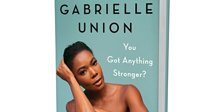 Gabrielle Union | You Got Anything Stronger? tickets