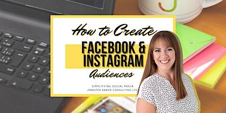 How to Create Facebook & Instagram Audiences: Social Media Webinar tickets