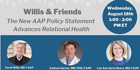 Willis & Friends—The New AAP Policy Statement Advances Relational Health tickets