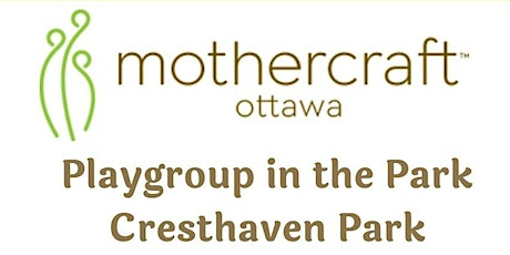 Mothercraft Ottawa EarlyON: Playgroup in the Park Cresthaven Park tickets