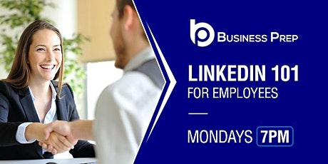 Business Prep - LinkedIn 101 for Employees tickets