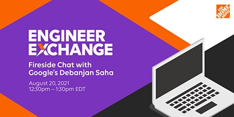 The Home Depot's Engineer Exchange Series: Fireside Chat with Google tickets
