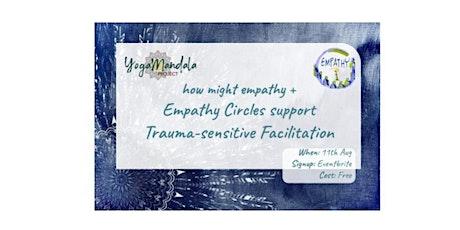 how can Empathy Circles support Trauma-sensitive Facilitation? tickets