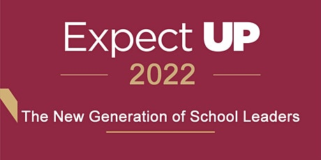 Expect UP 2022 The New Generation of School Leaders tickets