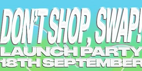 Don't Shop, Swap Launch Party tickets