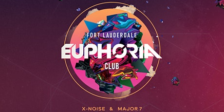 Euphoria Club presents Xnoise / Major7 @ Downtown Fort Lauderdale tickets