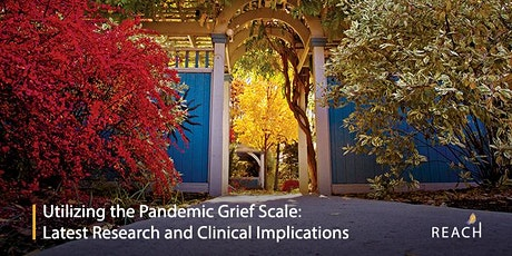 Utilizing the Pandemic Grief Scale : Latest Research & Clinical Implication tickets