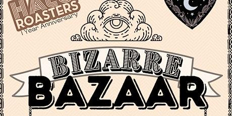 Bizarre Bazaar tickets
