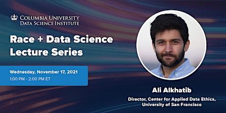 Race + Data Science: Ali Alkhatib, University of San Francisco tickets