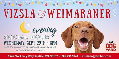 Vizsla & Weimaraner Evening Meetup at the Dog Yard tickets
