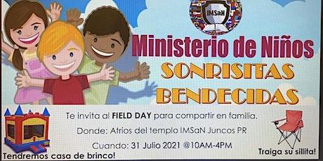Field Day Ministerio Niños SONRISITAS BENDECIDAS tickets