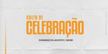 CULTO DE CELEBRAÇÃO | 01/AGOSTO - 18H00 ingressos