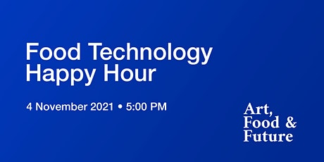 Food Technology Happy Hour tickets