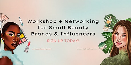 Workshop + Networking for Small Beauty Brands and Beauty Influencers tickets
